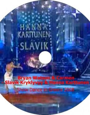 Bryan Watson & Carmen, Slavik Kryklyvyy & Hanna Karttunen Show Dance in Greece 2008
